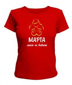 Женская футболка 8 Марта много не бывает