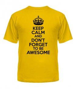 Мужская Футболка  Keep calm and to be awesome