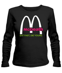 Женский лонгслив McDeath-EAT FAST,DIE YOUNG