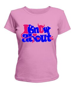 Женская футболка I know about