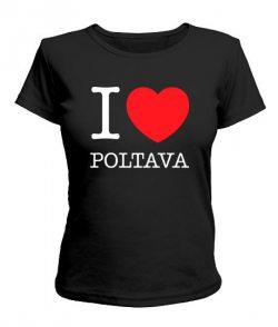 Женская футболка I love Poltava