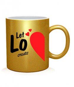 Чашка арт Let love create (для него)