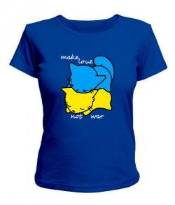 Женская футболка Make love-not war
