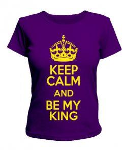Женская Футболка Keep Calm and Be My