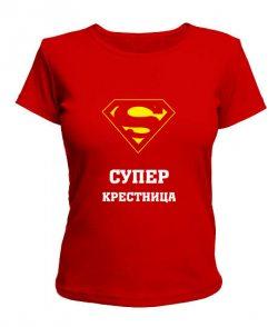 Женская футболка Супер крестница