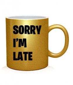 Чашка арт SORRY I'M LATE