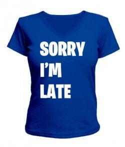 Женская футболка с V-образным вырезом SORRY I'M LATE