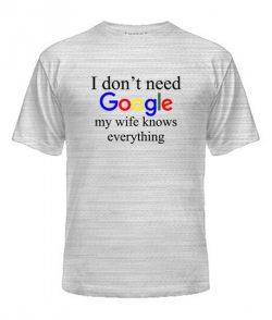Мужская Футболка I don't need google 2